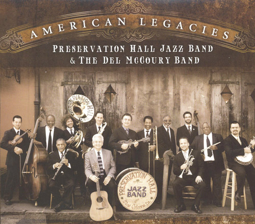 The Del McCoury Band and The Preservation Hall Jazz Band - American Legacies - Bluegrass Unlimited