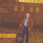 Bluegrass Unlimited - Glen Gibson - When Times Are Hard