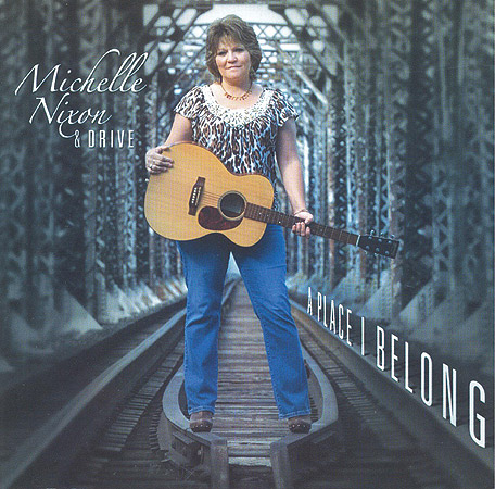 Michelle Nixon and Drive - A Place I Belong - Bluegrass Unlimited