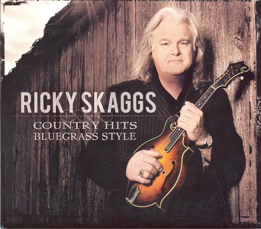 Ricky Skaggs - Country Hits Bluegrass Style - Bluegrass Unlimited