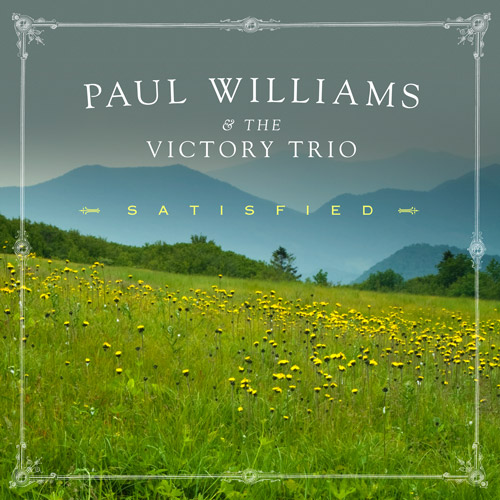 Paul Williams and the Victory Trio - Satisfied - Bluegrass Unlimited