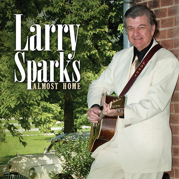 Larry Sparks - Almost Home - Bluegrass Unlimited